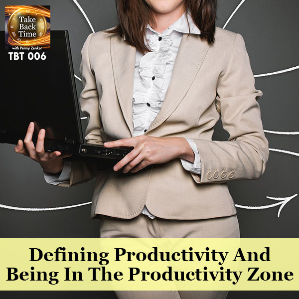 Defining  Productivity and Being In The Productivity Zone