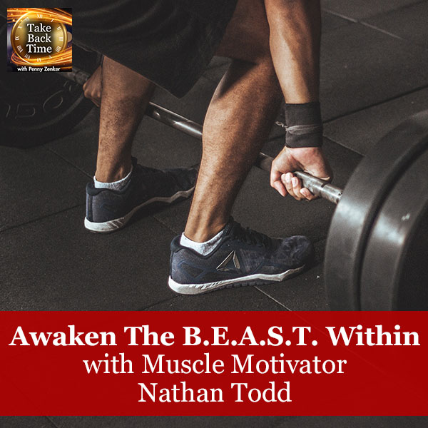 Awaken The B.E.A.S.T. Within With Muscle Motivator Nathan Todd