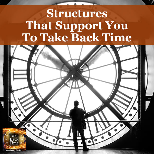 Structures That Support You To Take Back Time