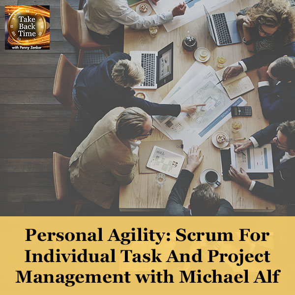 Personal Agility: Scrum For Individual Task And Project Management with Michael Alf