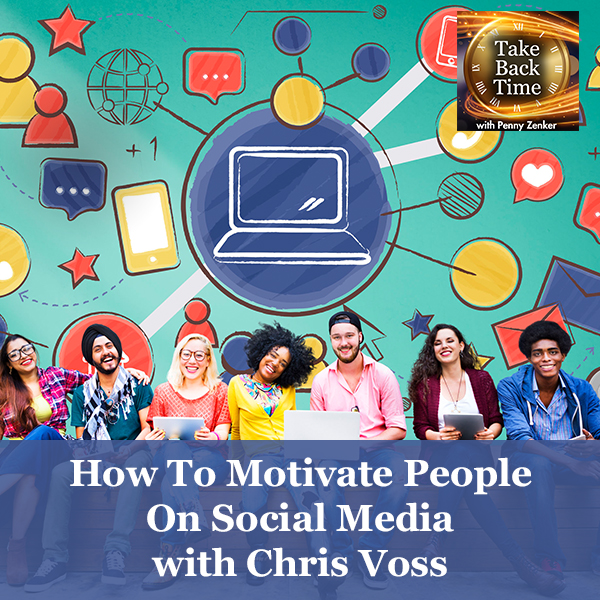 How To Motivate People On Social Media with Chris Voss