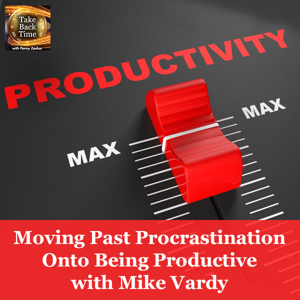 Moving Past Procrastination Onto Being Productive with Mike Vardy