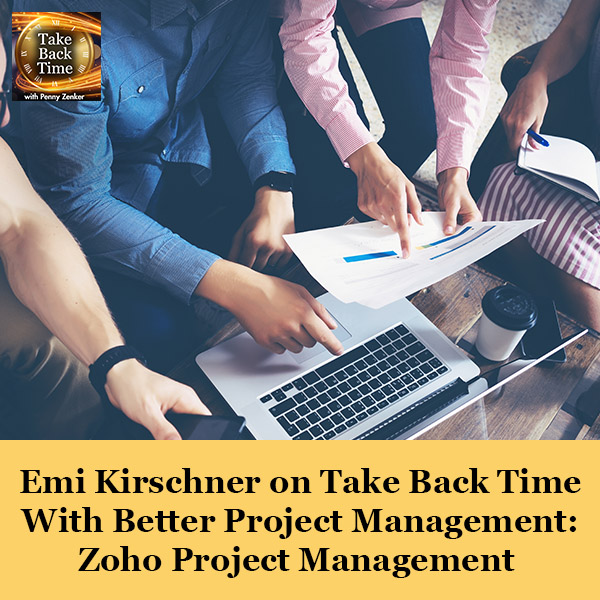 Emi Kirschner on Take Back Time With Better Project Management: Zoho Project Management
