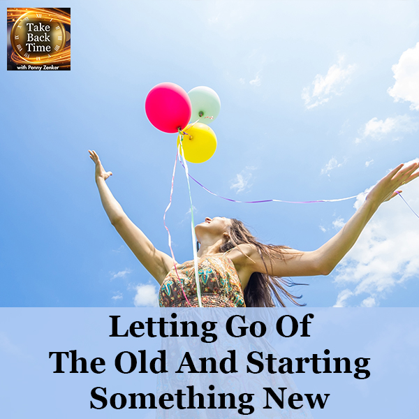 Letting Go Of The Old And Starting Something New