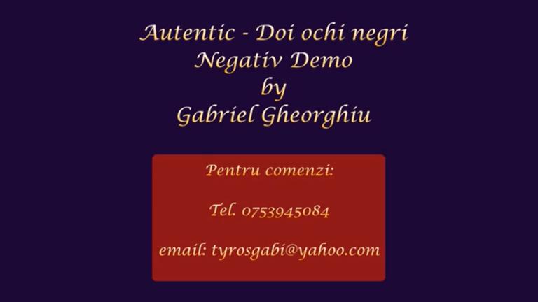 Doi ochi negri – Autentic – Negativ Karaoke Demo by Gabriel Gheorghiu