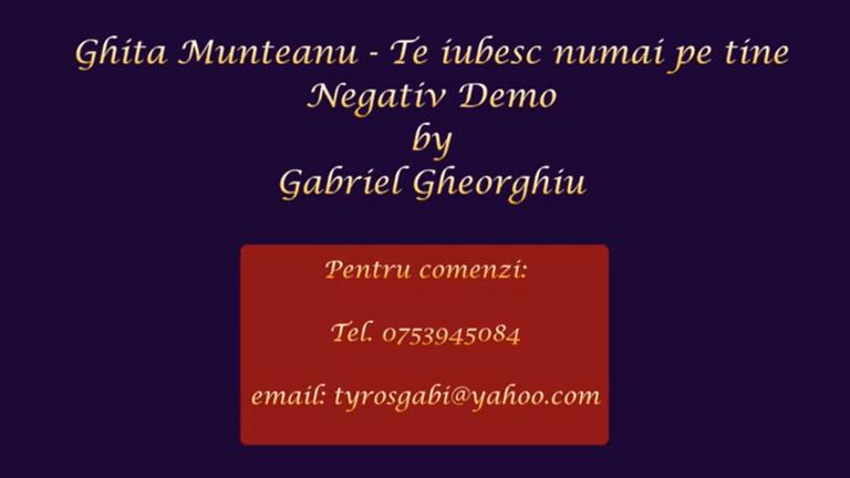 Te iubesc numai pe tine – Ghita Munteanu – Negativ Karaoke Demo by Gabriel Gheorghiu