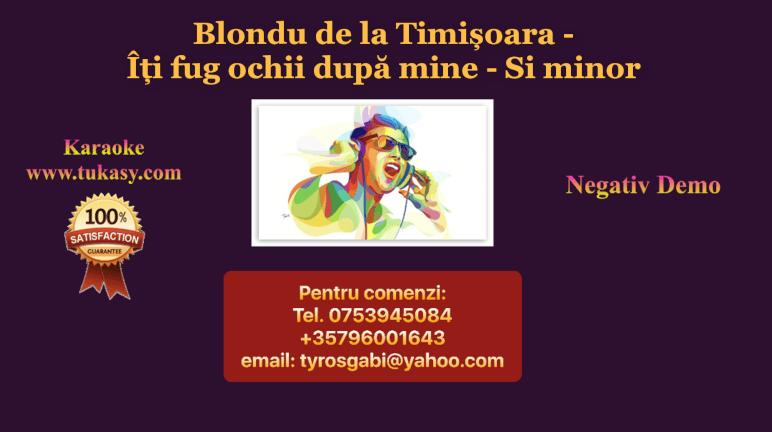 Iti fug ochii dupa mine – Si minor – Blondu de la Timisoara – Negativ Karaoke Demo by Gabriel Gheorghiu
