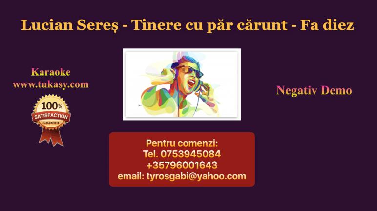 Tinere cu par carunt – Fa diez  – Lucian Seres – Negativ Karaoke Demo by Gabriel Gheorghiu