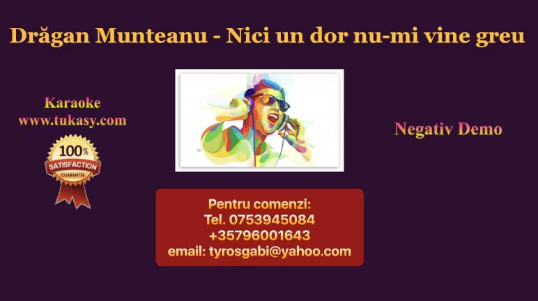 Nici un dor nu-mi vine greu – Dragan Muntean