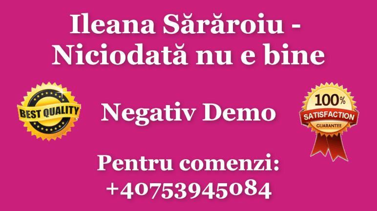 Niciodata nu e bine – Ileana Sararoiu