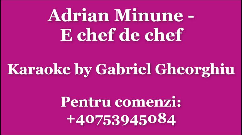 E chef de chef – Adrian Minune – Negativ/Karaoke/Instrumental Demo by Gabriel Gheorghiu
