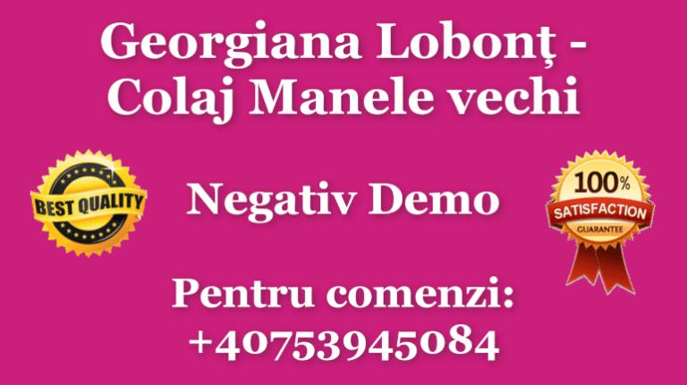Georgiana Lobont - Colaj Manele vechi