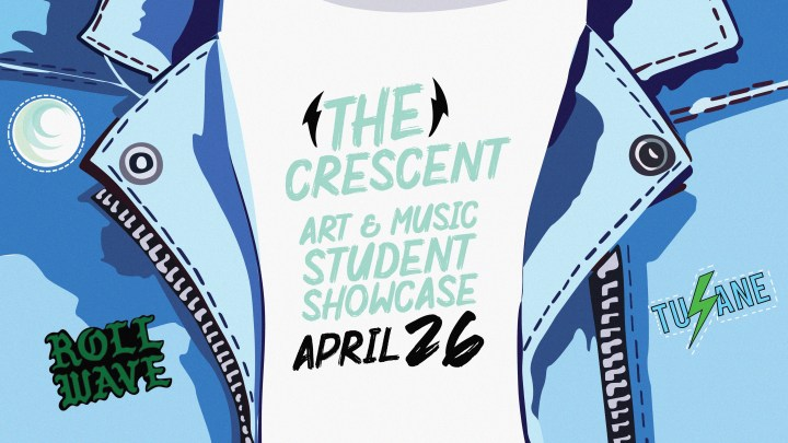 The Crescent Magazine Presents: Second Annual Art + Music Student Showcase