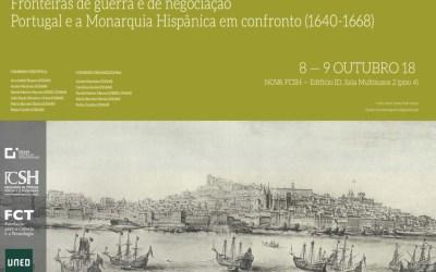 Congreso «Fronteiras de guerra e de negociação. Portugal e a Monarquia Hispânica em confronto (1640-1668)»