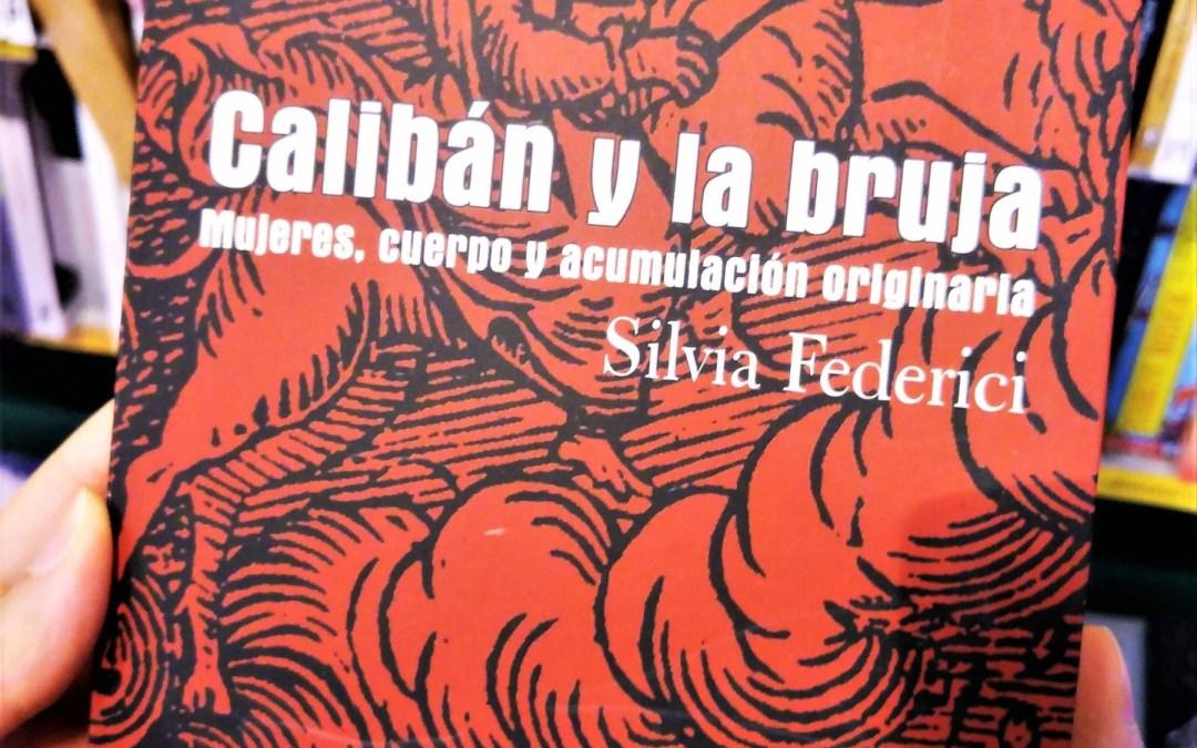 Calibán y la bruja de Silvia Federici (Traficantes de sueños, 2018)
