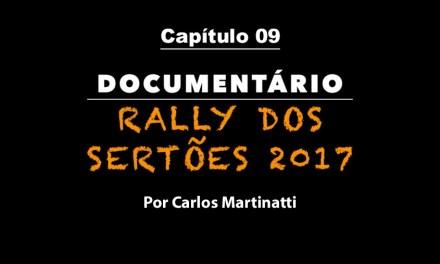 Capítulo 9 – EQUIPE DE APOIO – A UNIÃO FAZ A FORÇA – Documentário Rally dos Sertões 2017 por Carlos Martinatti