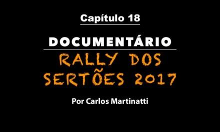 Capítulo 18 – PNEU DESTALONADO – Documentário Rally dos Sertões 2017 por Carlos Martinatti