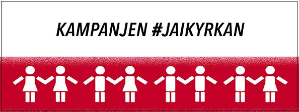 Kampanjen #JAIKYRKAN