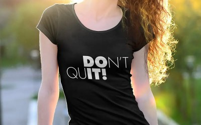 Don't Quit – DO IT! – Just do it!