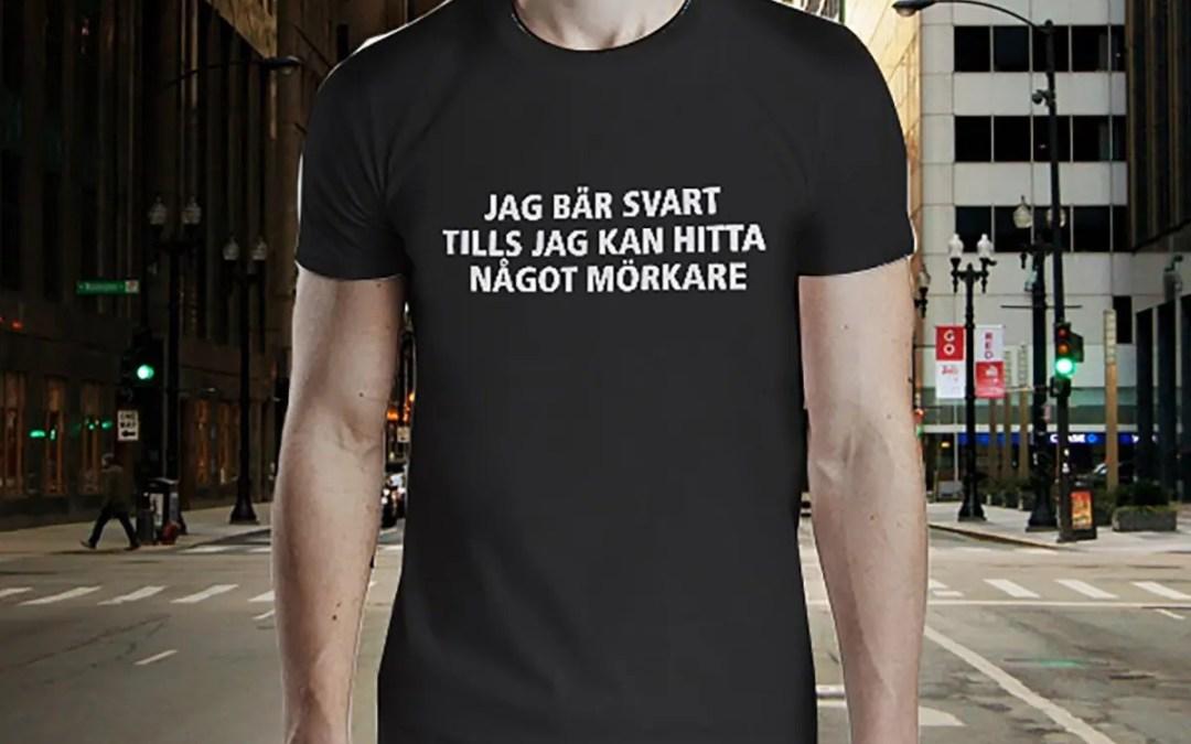 Jag bär svart tills jag kan hitta något mörkare - Premium T-shirt herr