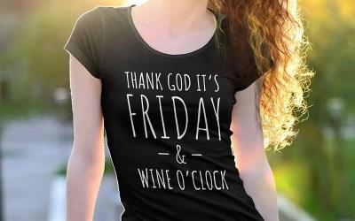Thank God it's friday – & Wine o'clock!