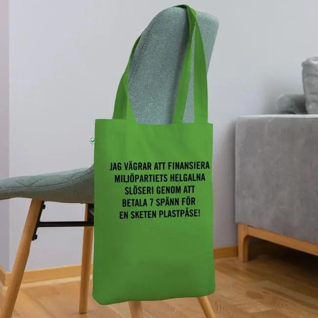 Jag vägrar att finansiera miljöpartiets helgalna slöseri genom att betala 7 spänn för en sketen plastpåse - Ekologisk Tygväska