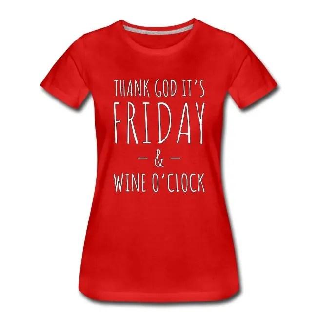 Thank God it's Friday & Wine o'clock - Premium T-shirt dam
