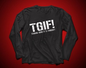 TGIF - Thank God It's Friday - Långärmad tröja unisex