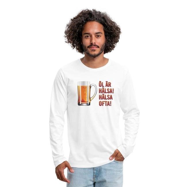 Öl är hälsa - Hälsa ofta - Långärmad premium T-shirt herr