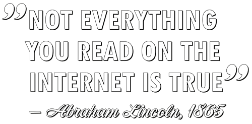 Motiv: Not everything you read on the Internet is true - Abraham Lincoln
