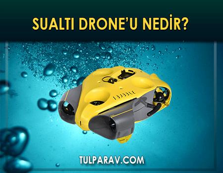 Su Altı Dronu Nedir?