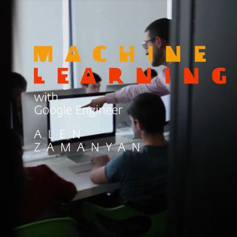 Machine Learning with Google Engineer Alen Zamanyan