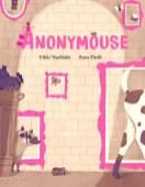 https://www.penguinrandomhouse.ca/books/564598/anonymouse-by-vikki-vansickle-illustrated-by-anna-pirolli/9780735263949