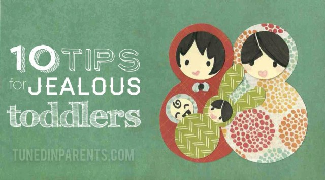 Tuned In Parents - 10 Tips for Jealous Toddlers