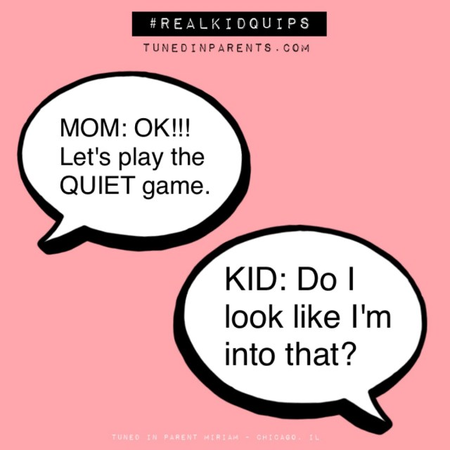 Tuned In Parents - Real Kid Quips The Quiet Game