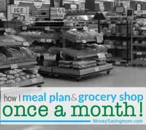 How to Meal Plan & Grocery Shop Once a Month