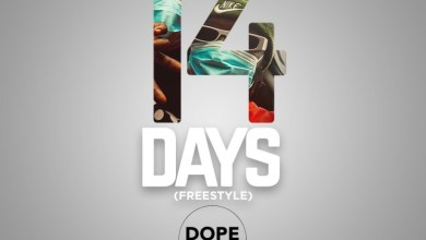 Photo of DopeNation – 14 Days (Freestyle) | TunesAfrik