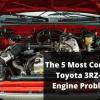 Toyota 3RZ-FE Engine Problems