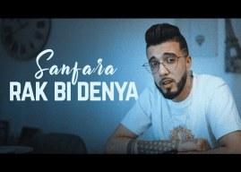 Sanfara – Rak Bi Denya | راك بالدنيا (Clip Officiel)
