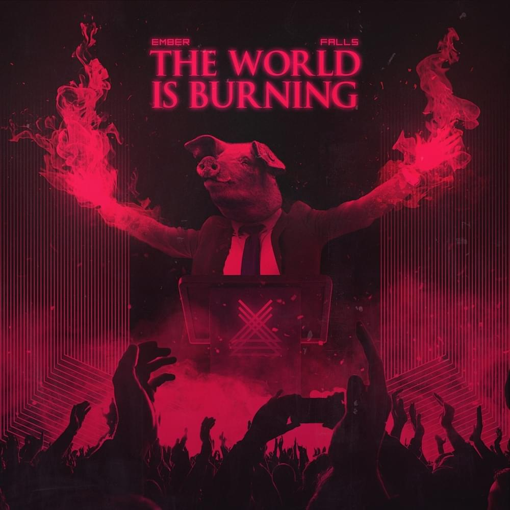 FEATURED SINGLE: Ember Falls – The World is Burning
