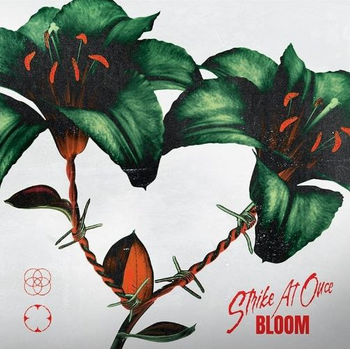 REVIEW: Strike At Once – EP:  Bloom