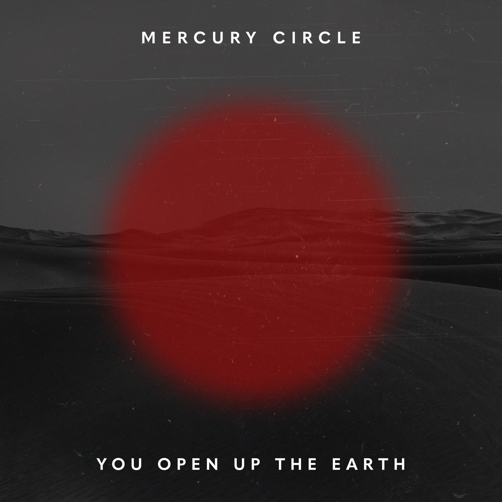 FEATURED SINGLE: Mercury Circle – You Open Up the Earth