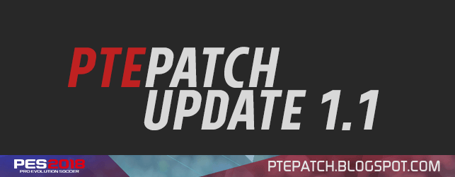 [Fshare] PTE Patch 2018 Update 1.1 - Patch PES 2018 mới nhất cho PC [Fshare] PTE Patch 2018 Update 1.1 - Patch PES 2018 mới nhất cho PC