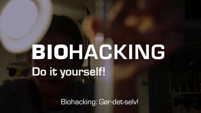 Biohacking, hágalo usted mismo