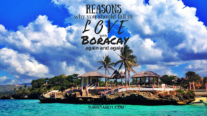 Reasons why you should fall in love with Boracay again and again
