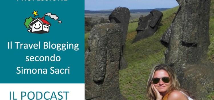 Da passione a professione: il travel blogging secondo Simona Sacri [Podcast 005]