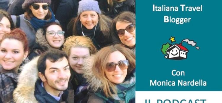 Intervista a Monica Nardella – Associazione Italiana Travel Blogger [Podcast 023]