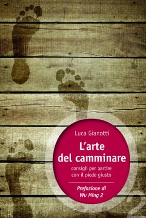 L'arte del Camminare di Luca Gianotti