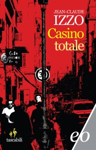 Casino Totale Jean Claude Izzo (Libri su Marsiglia)
