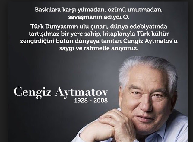 Türk dünyasının kıymetli düşünür ve yazarı Cengiz Aytmatov